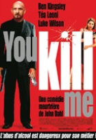 Affiche miniature du film You Kill Me
