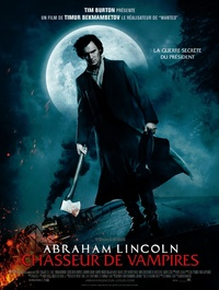 Abraham Lincoln Vampire Hunter : photos, affiche et bande-annonce VF